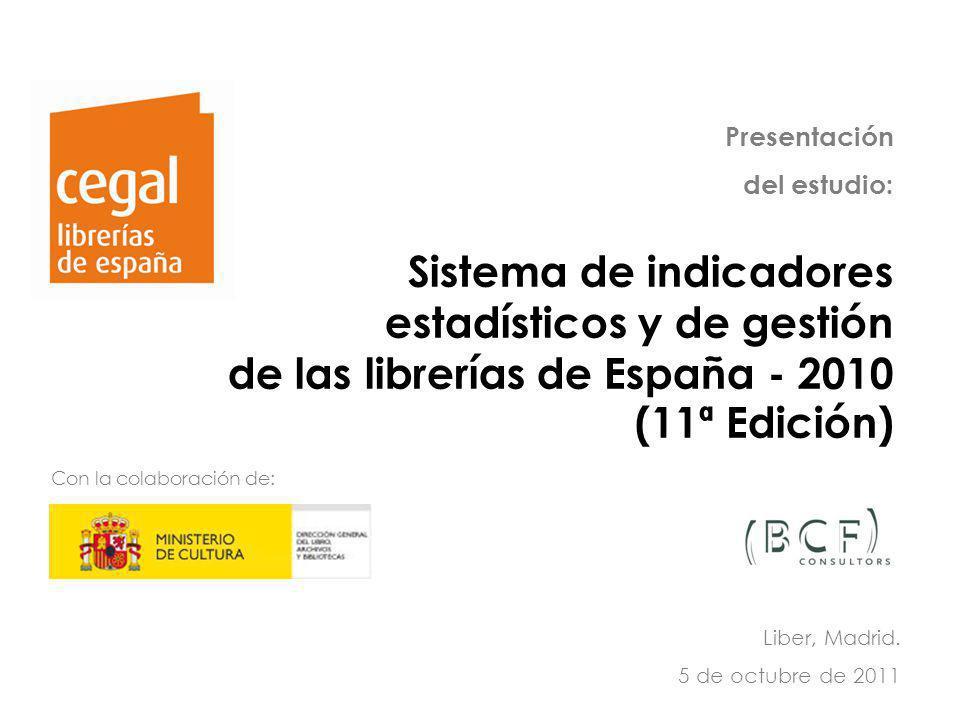 Sistema de indicadores estadísticos y de gestión de la librería en España (2010) Observatorio de la Librería 1 Sistema de indicadores estadísticos y d