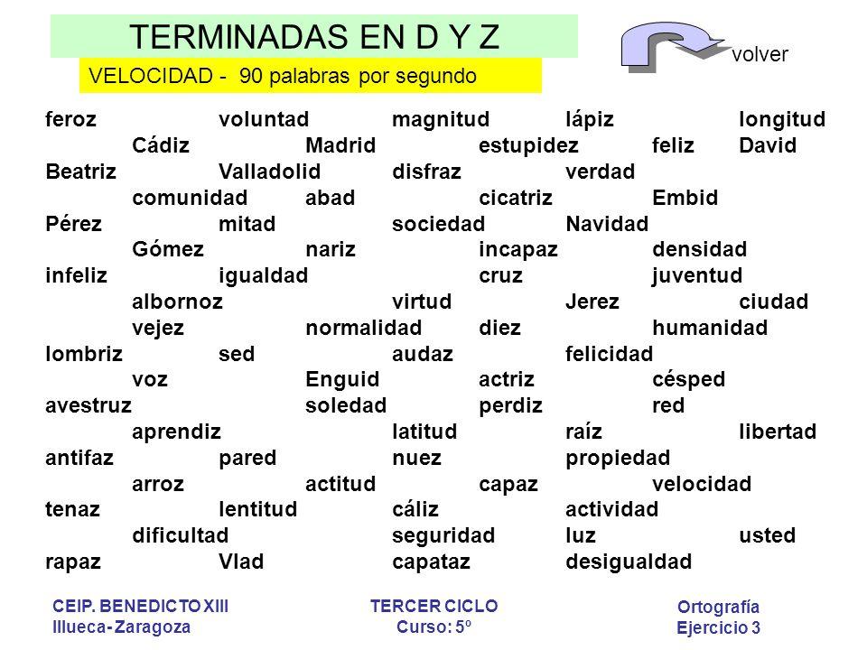 TERMINADAS EN D Y Z volver Ortografía Ejercicio 3 CEIP.