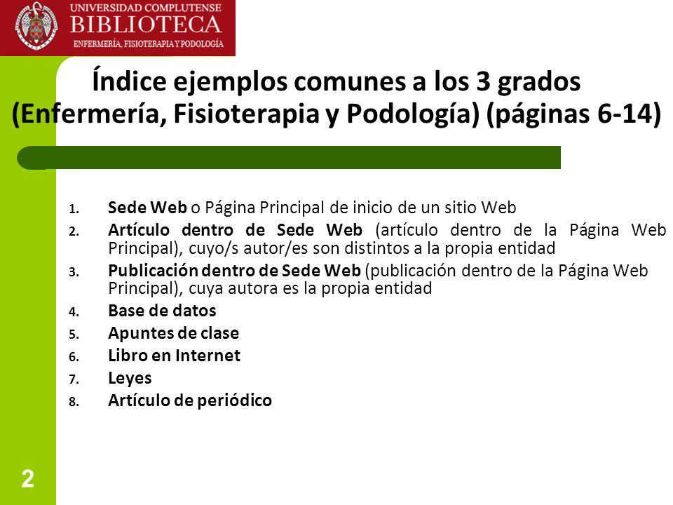 2 Índice ejemplos comunes a los 3 grados (Enfermería, Fisioterapia y Podología) (páginas 6-14) 1. Sede Web o Página Principal de inicio de un sitio We
