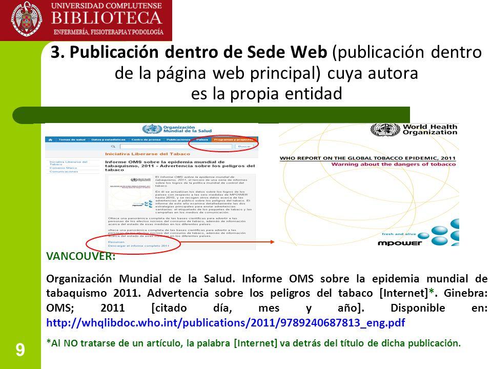 9 3. Publicación dentro de Sede Web (publicación dentro de la página web principal) cuya autora es la propia entidad VANCOUVER: Organización Mundial d
