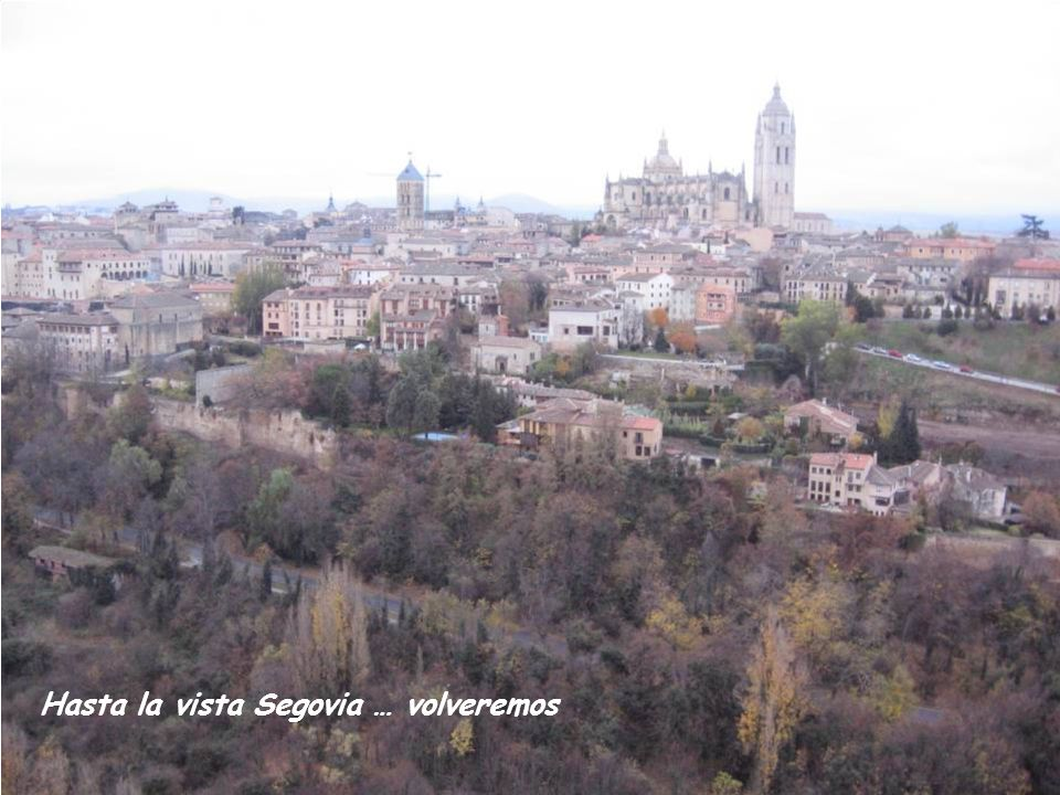 Hasta la vista Segovia … volveremos