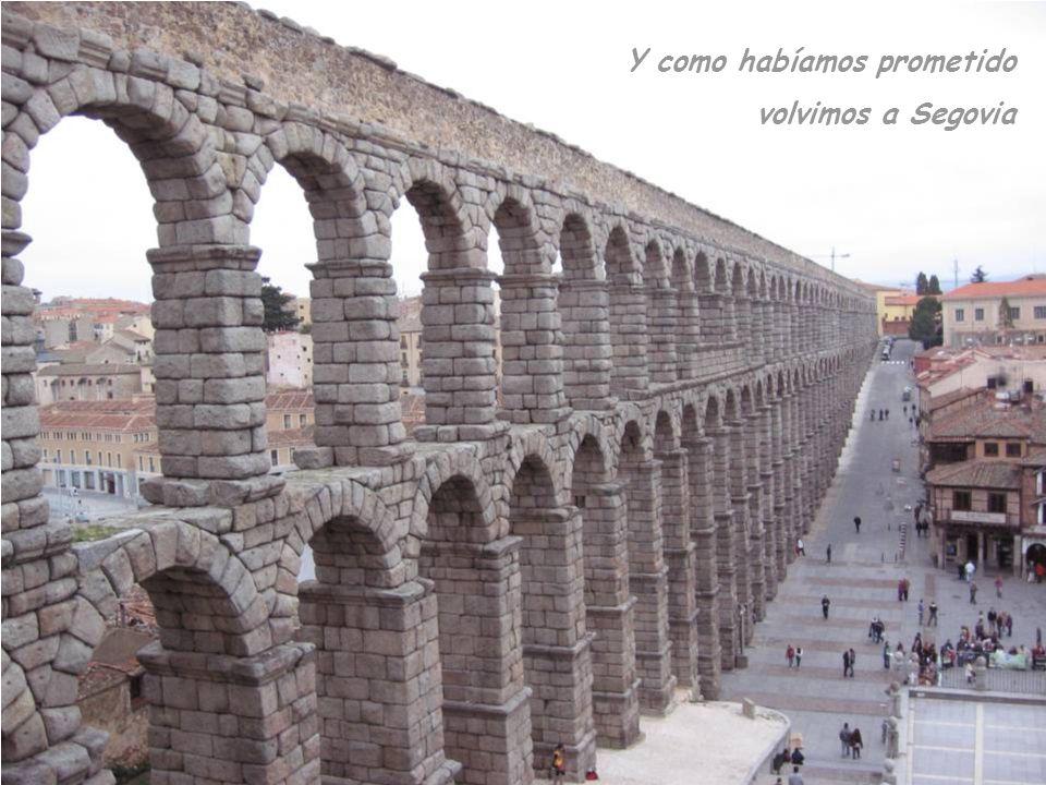 Y como habíamos prometido volvimos a Segovia