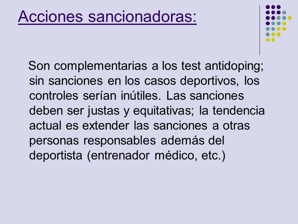 Acciones sancionadoras: Son complementarias a los test antidoping; sin sanciones en los casos deportivos, los controles serían inútiles. Las sanciones