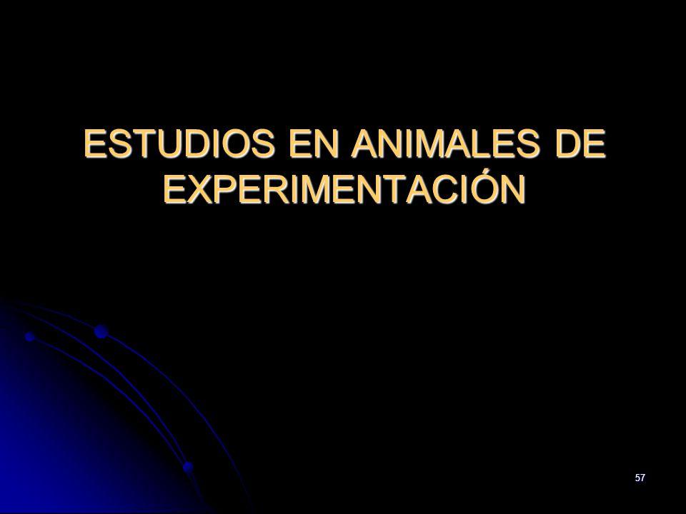 57 ESTUDIOS EN ANIMALES DE EXPERIMENTACIÓN