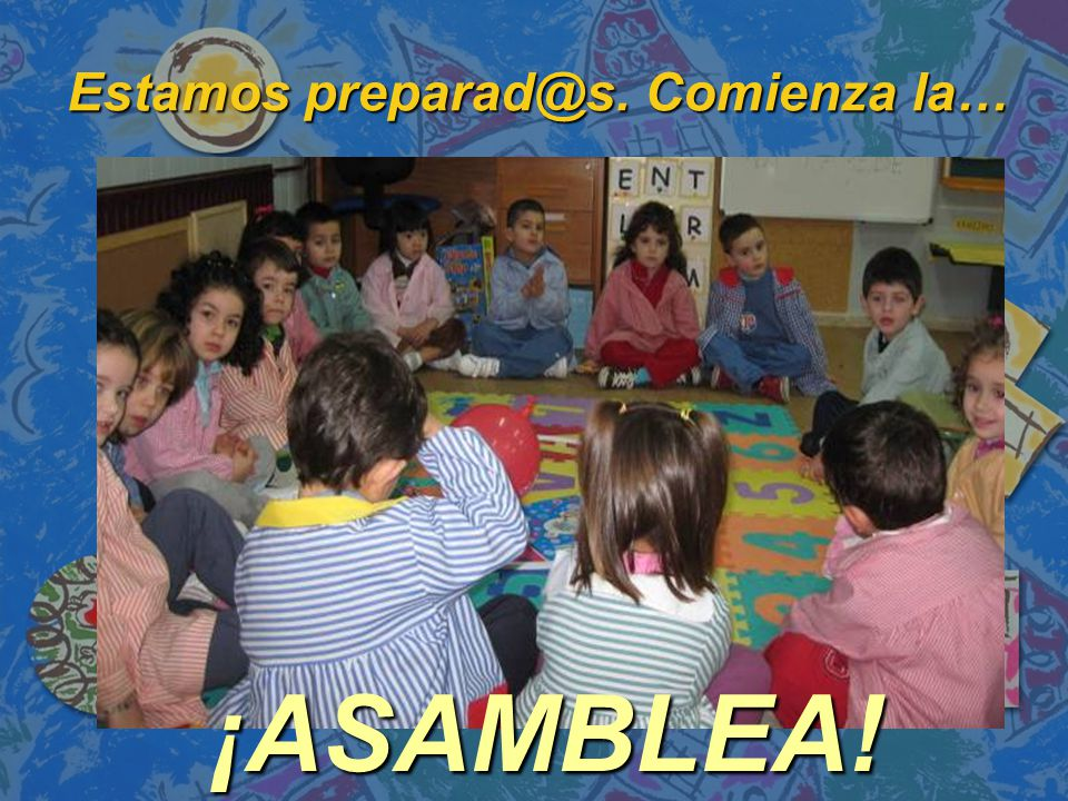 Estamos preparad@s. Comienza la… ¡ASAMBLEA!