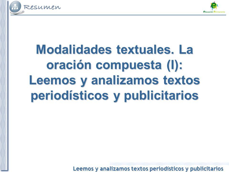 Leemos y analizamos textos periodísticos y publicitarios Modalidades textuales. La oración compuesta (I): Leemos y analizamos textos periodísticos y p