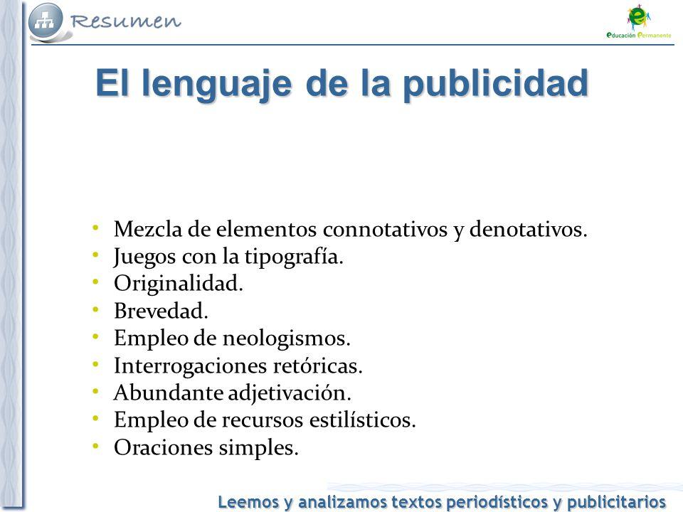 Leemos y analizamos textos periodísticos y publicitarios Mezcla de elementos connotativos y denotativos.