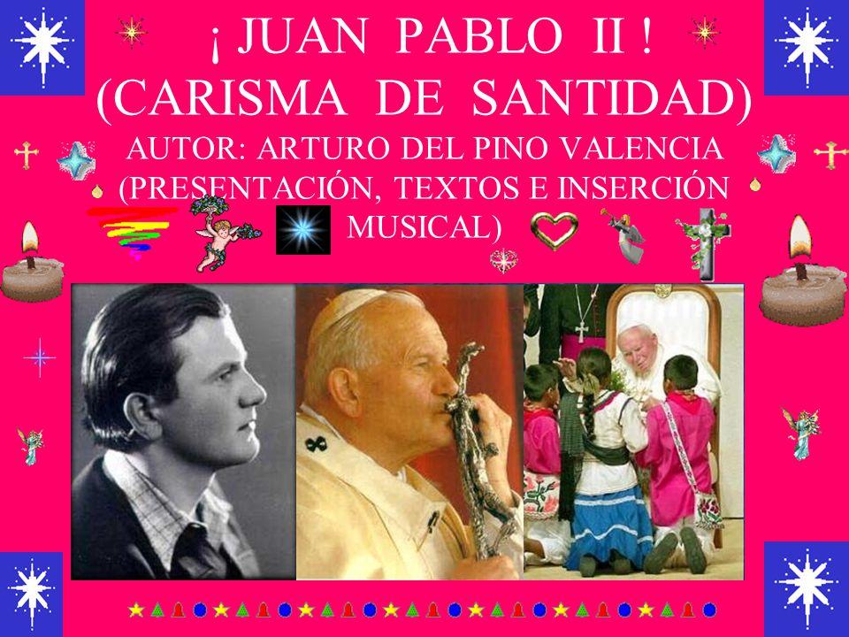 ¡ JUAN PABLO II .
