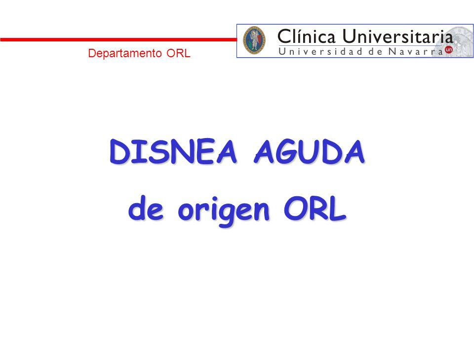 DISNEA AGUDA de origen ORL Departamento ORL