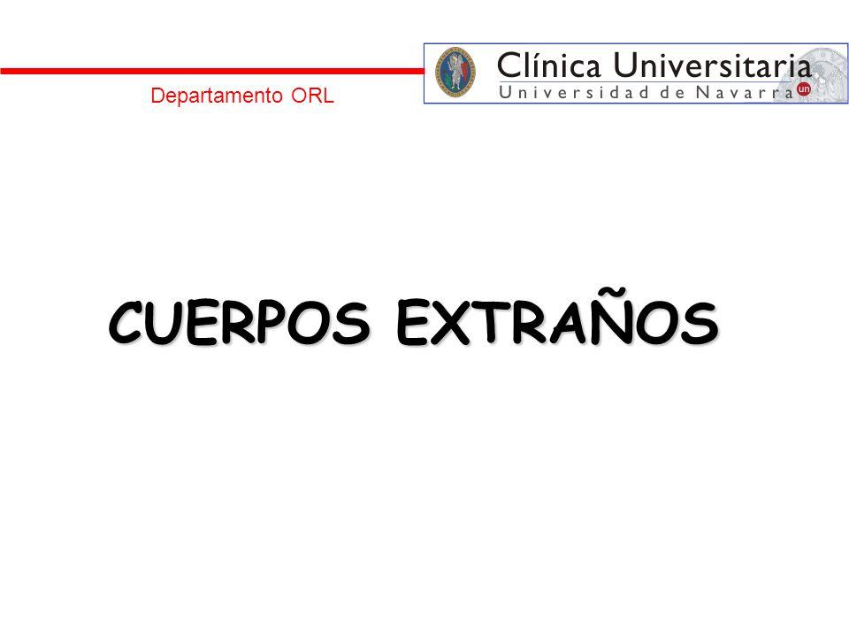 CUERPOS EXTRAÑOS Departamento ORL