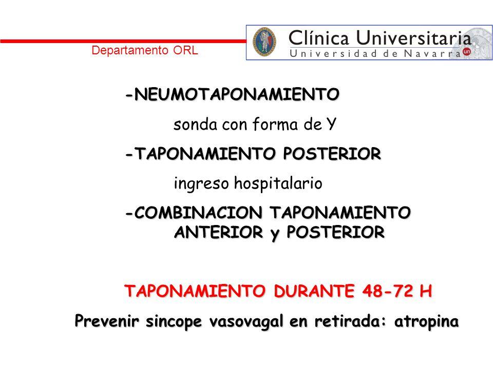 -NEUMOTAPONAMIENTO sonda con forma de Y -TAPONAMIENTO POSTERIOR ingreso hospitalario -COMBINACION TAPONAMIENTO ANTERIOR y POSTERIOR TAPONAMIENTO DURAN