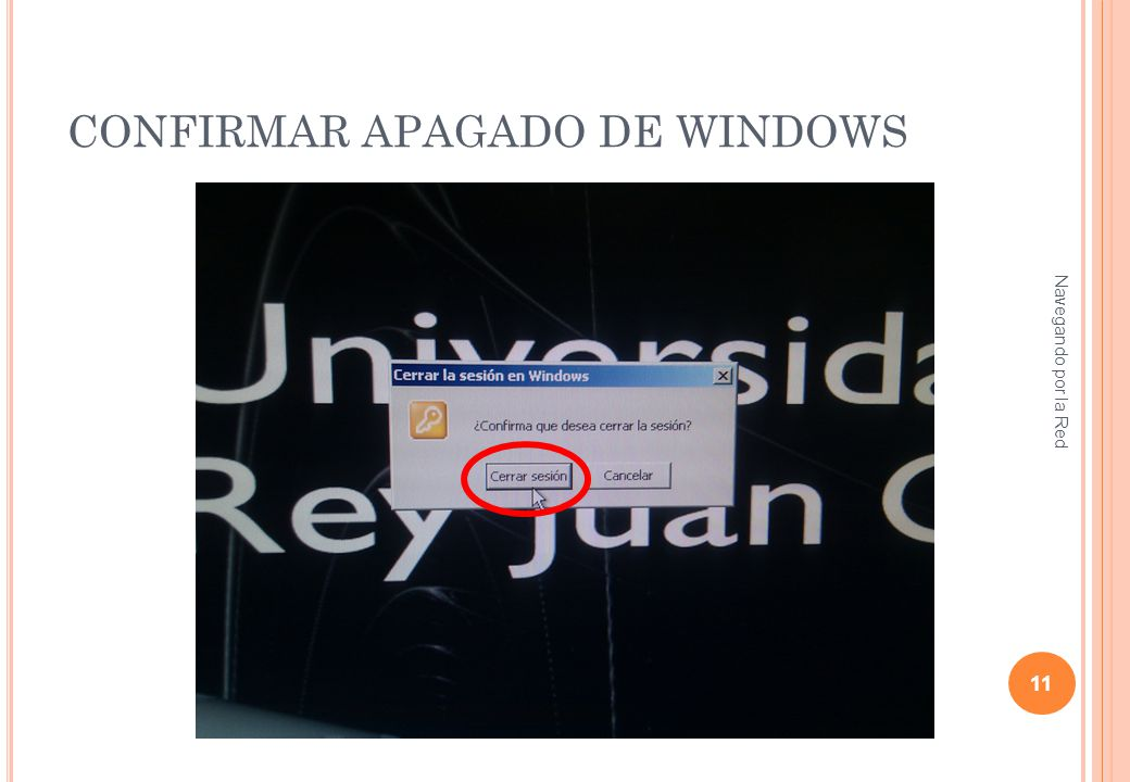 CONFIRMAR APAGADO DE WINDOWS Navegando por la Red 11