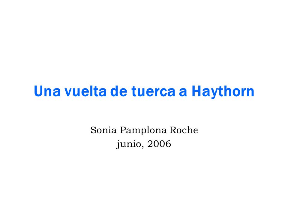 Una vuelta de tuerca a Haythorn Sonia Pamplona Roche junio, 2006