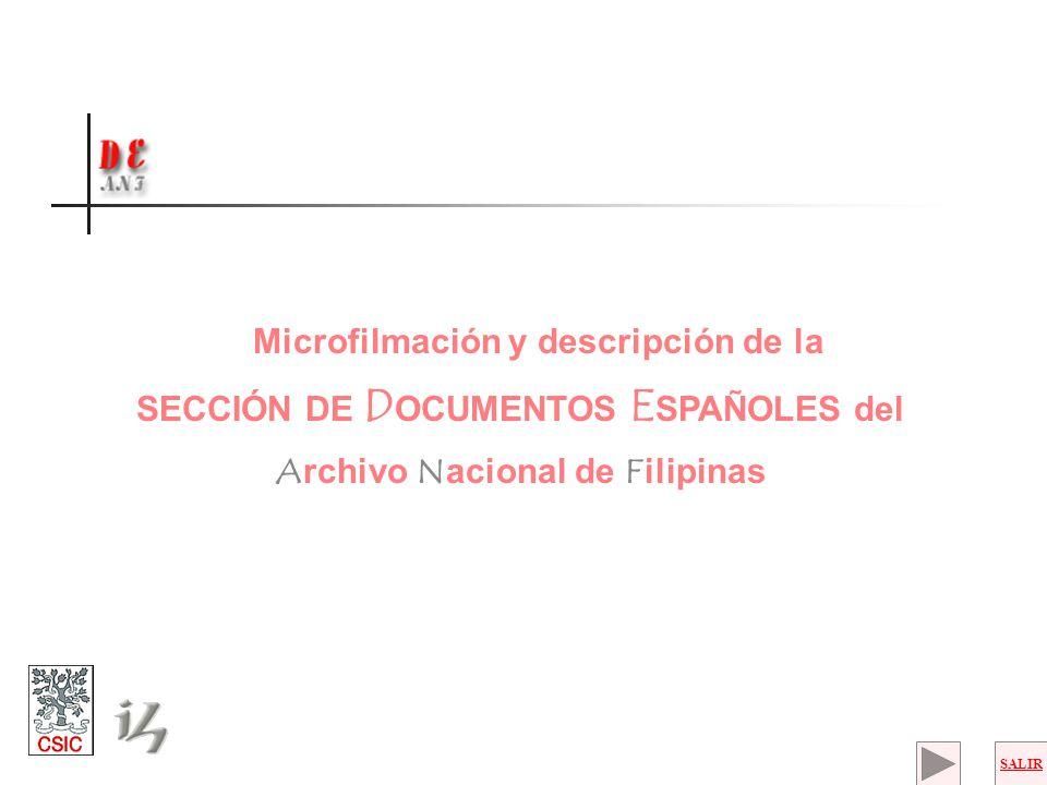 Microfilmación y descripción de la SECCIÓN DE D OCUMENTOS E SPAÑOLES del Archivo Nacional de Filipinas SALIR