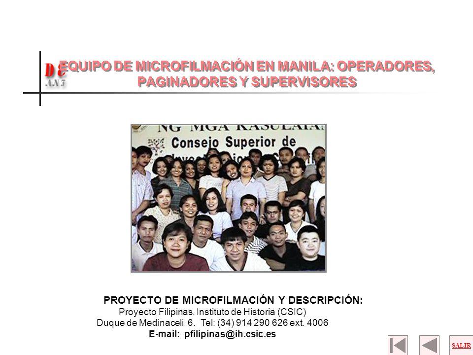 PROYECTO DE MICROFILMACIÓN Y DESCRIPCIÓN: Proyecto Filipinas. Instituto de Historia (CSIC) Duque de Medinaceli 6. Tel: (34) 914 290 626 ext. 4006 E-ma