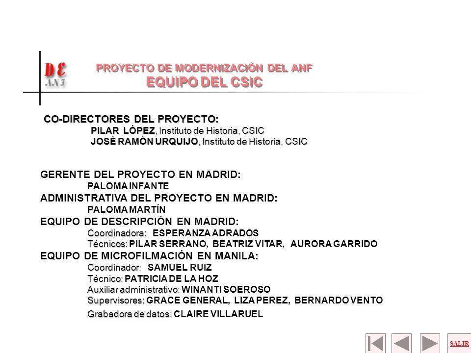 CO-DIRECTORES DEL PROYECTO: PILAR LÓPEZ, Instituto de Historia, CSIC JOSÉ RAMÓN URQUIJO, Instituto de Historia, CSIC GERENTE DEL PROYECTO EN MADRID: P