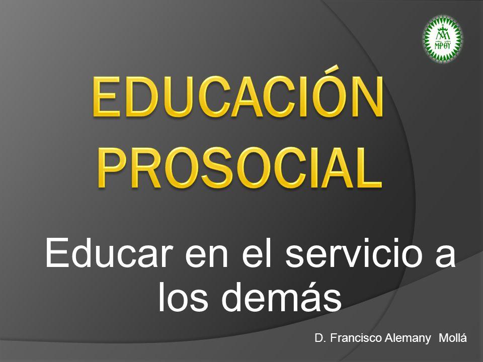 Educar en el servicio a los demás D. Francisco Alemany Mollá