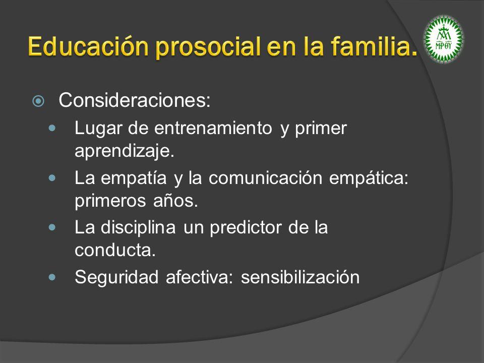 Consideraciones: Lugar de entrenamiento y primer aprendizaje. La empatía y la comunicación empática: primeros años. La disciplina un predictor de la c