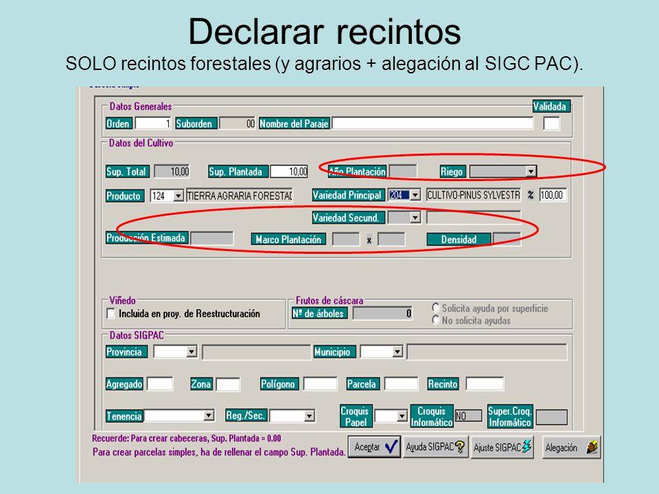 Declarar recintos SOLO recintos forestales (y agrarios + alegación al SIGC PAC).