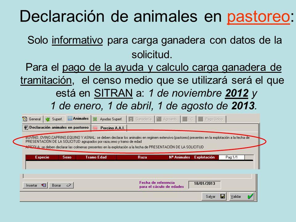 Declaración de animales en pastoreo: Solo informativo para carga ganadera con datos de la solicitud. Para el pago de la ayuda y calculo carga ganadera