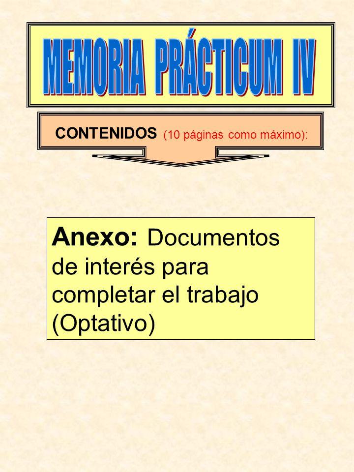 CONTENIDOS (10 páginas como máximo): Anexo: Documentos de interés para completar el trabajo (Optativo)