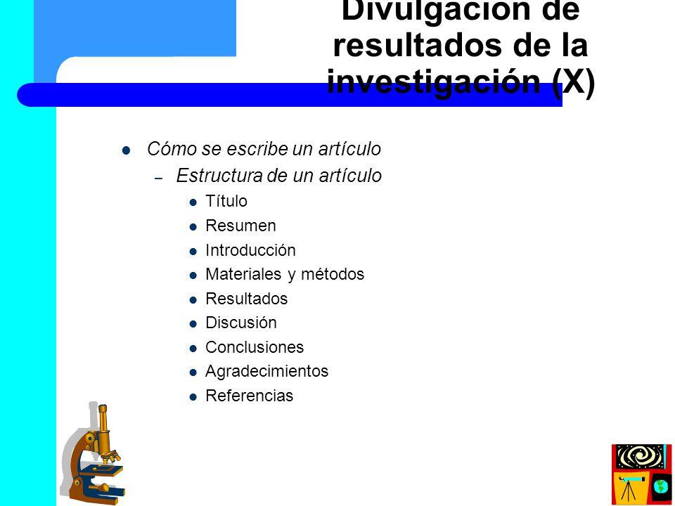 Cómo se escribe un artículo – Estructura de un artículo Título Resumen Introducción Materiales y métodos Resultados Discusión Conclusiones Agradecimie