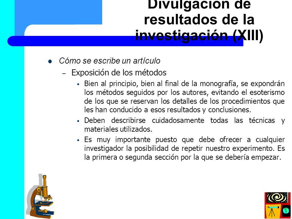 Cómo se escribe un artículo – Exposición de los métodos Bien al principio, bien al final de la monografía, se expondrán los métodos seguidos por los a