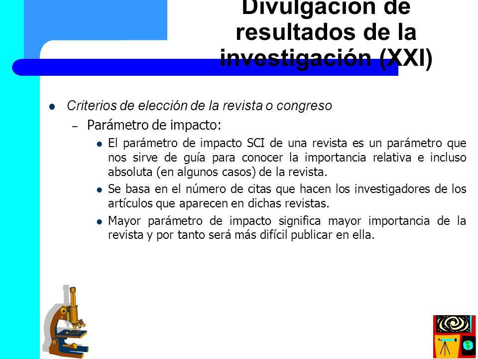 Criterios de elección de la revista o congreso – Parámetro de impacto: El parámetro de impacto SCI de una revista es un parámetro que nos sirve de guí