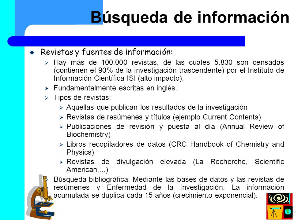 Búsqueda de información (II) Revistas y fuentes de información: Se utilizan palabras clave (key words) para clasificar y archivar los artículos.