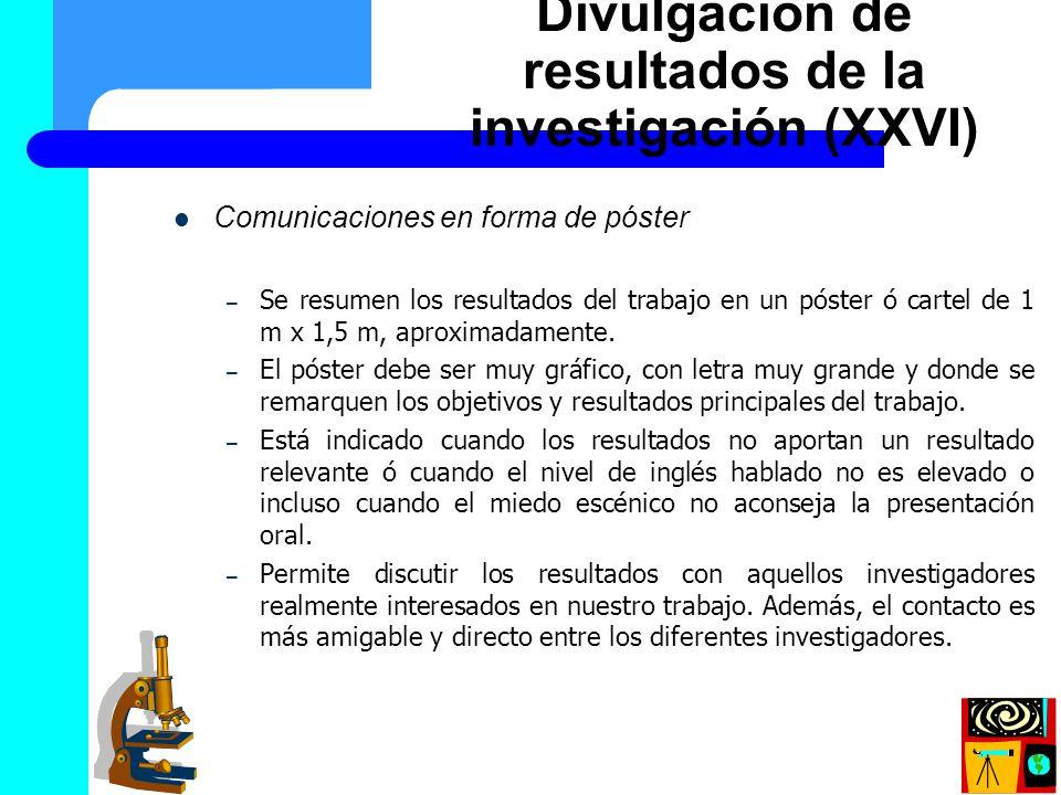 Comunicaciones en forma de póster – Se resumen los resultados del trabajo en un póster ó cartel de 1 m x 1,5 m, aproximadamente. – El póster debe ser