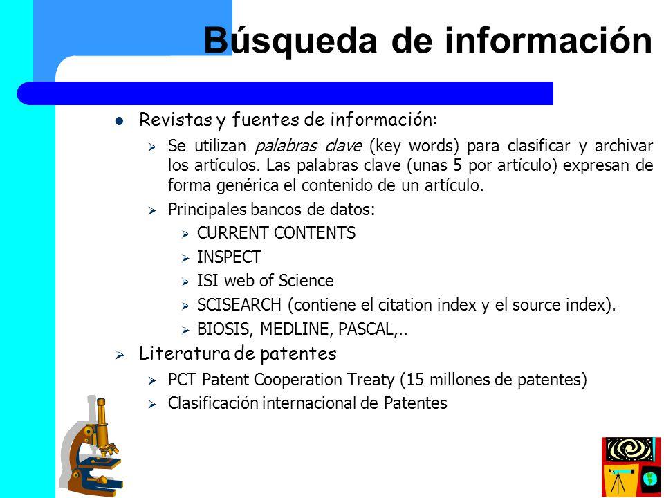 Búsqueda de información (II) Revistas y fuentes de información: Se utilizan palabras clave (key words) para clasificar y archivar los artículos. Las p