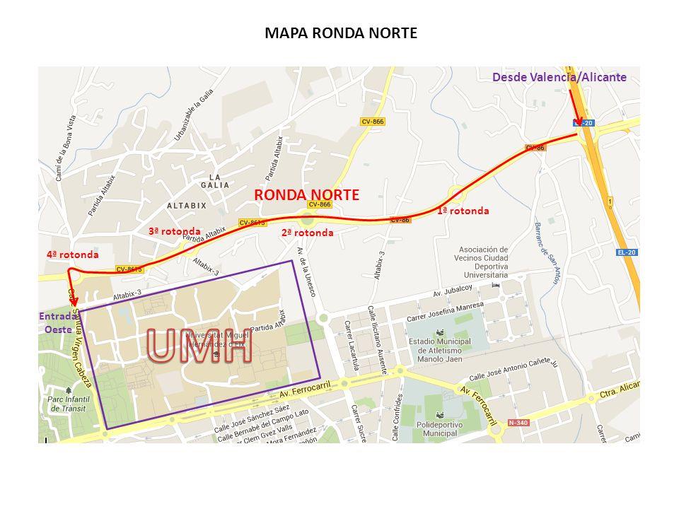 Desde Valencia/Alicante 1ª rotonda 2ª rotonda 3ª rotonda 4ª rotonda MAPA RONDA NORTE RONDA NORTE Entrada Oeste