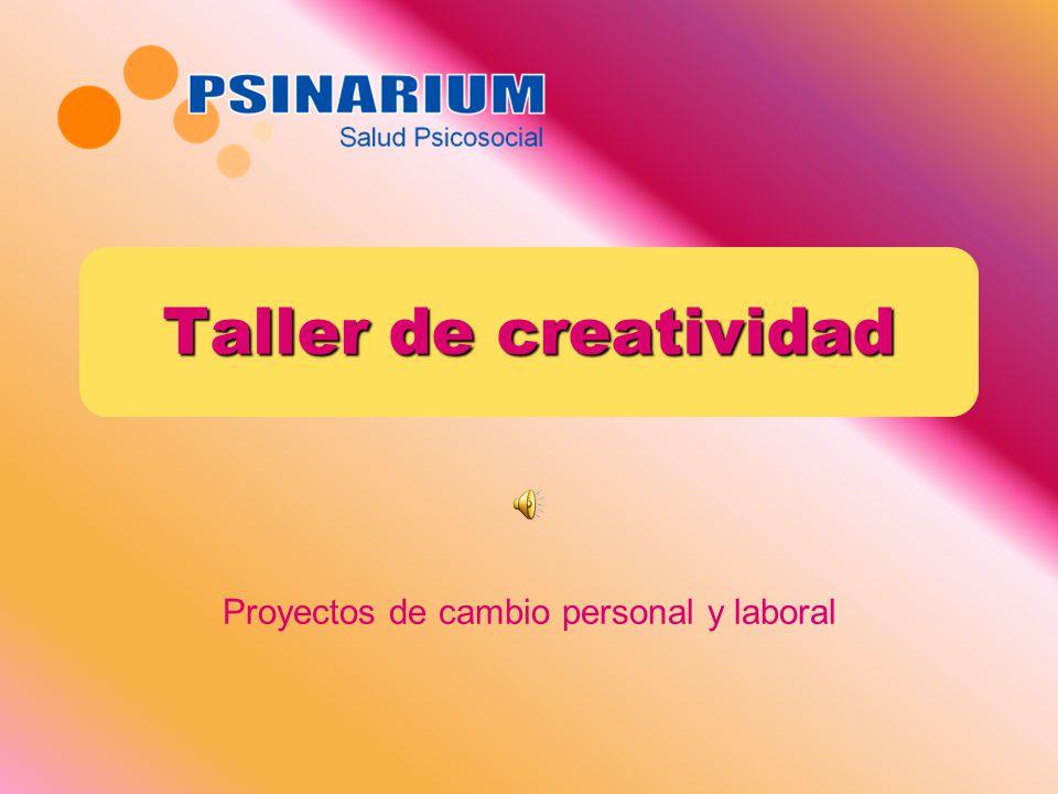 Proyectos de cambio personal y laboral Taller de creatividad