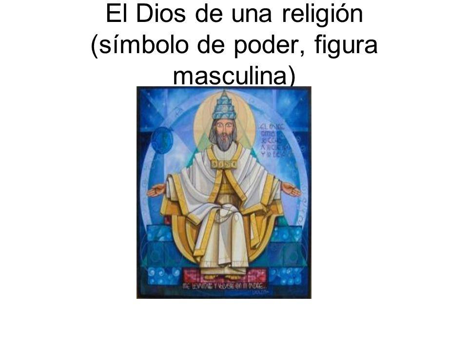 El Dios de una religión (símbolo de poder, figura masculina)