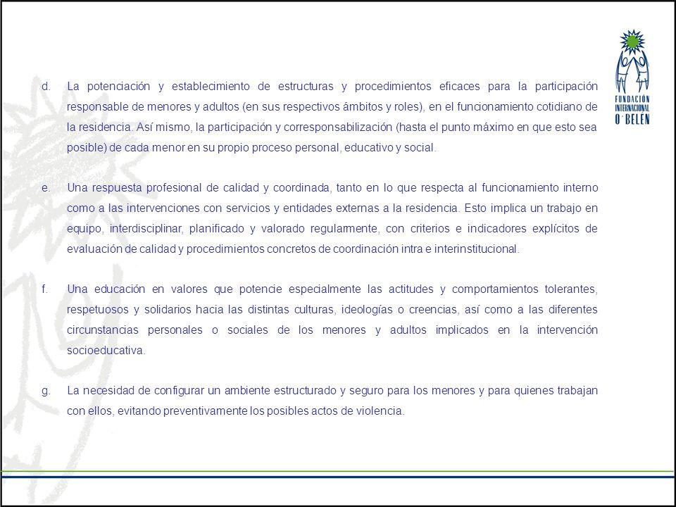 d.La potenciación y establecimiento de estructuras y procedimientos eficaces para la participación responsable de menores y adultos (en sus respectivo