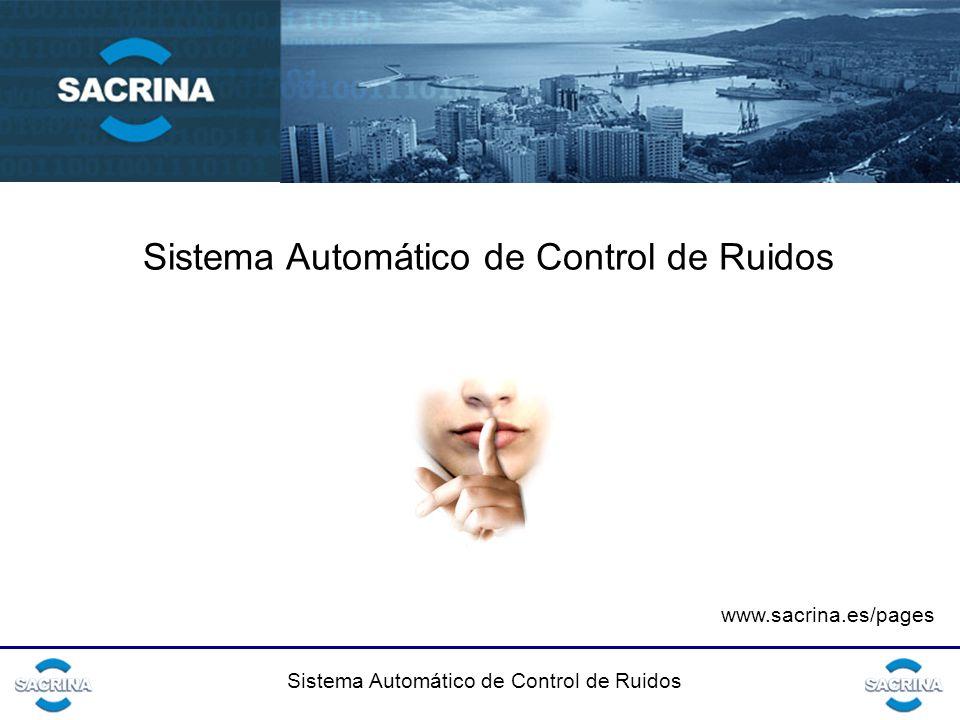 Sistema Automático de Control de Ruidos www.sacrina.es/pages