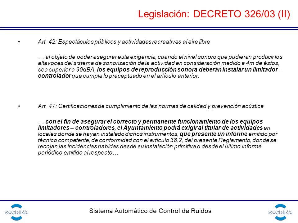 Sistema Automático de Control de Ruidos Legislación: DECRETO 326/03 (II) Art.