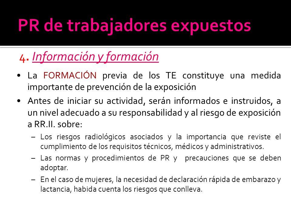4. Información y formación La FORMACIÓN previa de los TE constituye una medida importante de prevención de la exposición Antes de iniciar su actividad