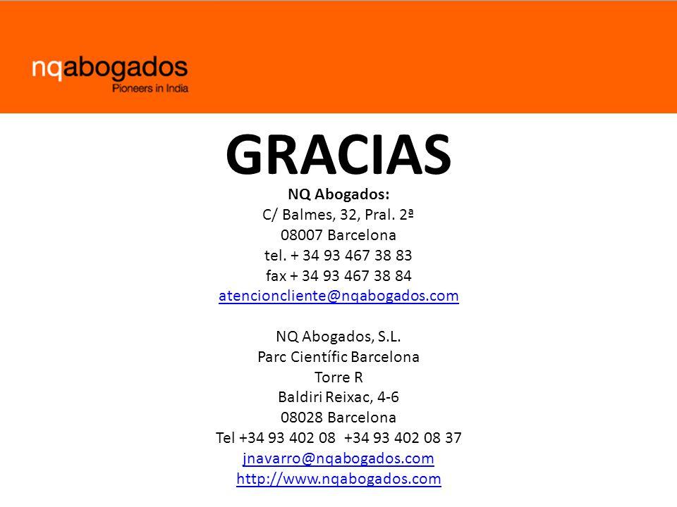 GRACIAS NQ Abogados: C/ Balmes, 32, Pral. 2ª 08007 Barcelona tel. + 34 93 467 38 83 fax + 34 93 467 38 84 atencioncliente@nqabogados.com atencionclien