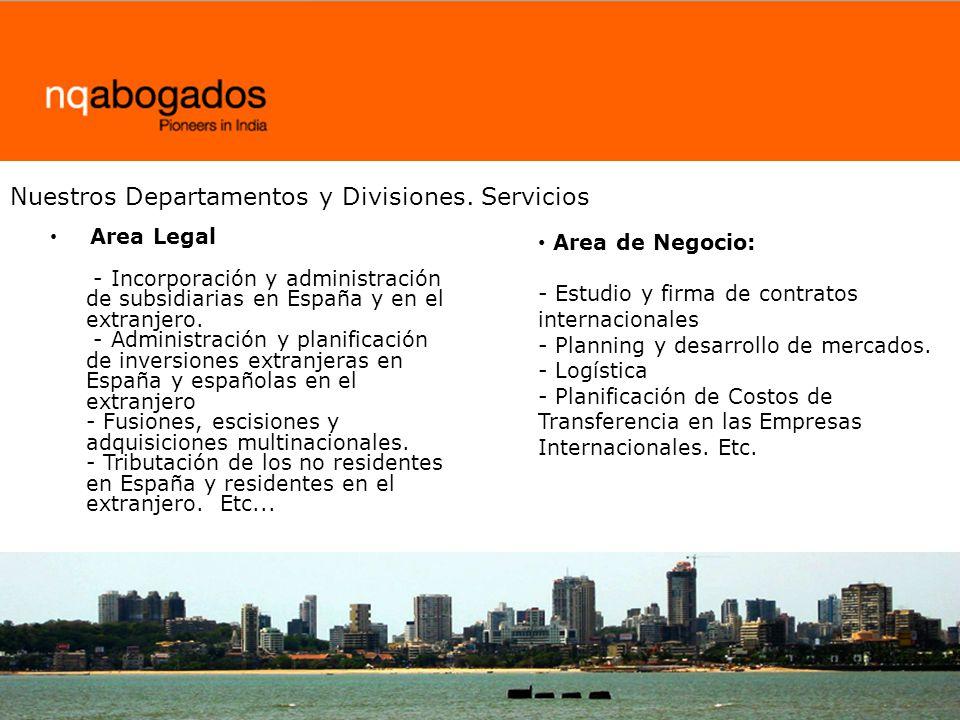 Area Legal - Incorporación y administración de subsidiarias en España y en el extranjero. - Administración y planificación de inversiones extranjeras