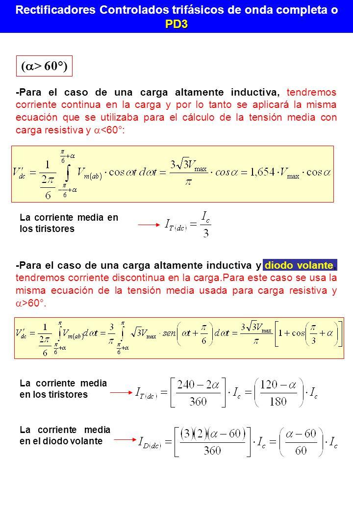 -Para el caso de una carga altamente inductiva, tendremos corriente continua en la carga y por lo tanto se aplicará la misma ecuación que se utilizaba