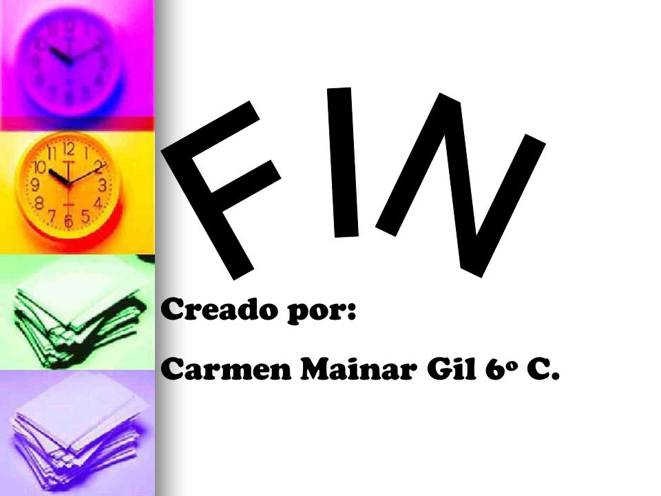 Creado por: Carmen Mainar Gil 6º C.