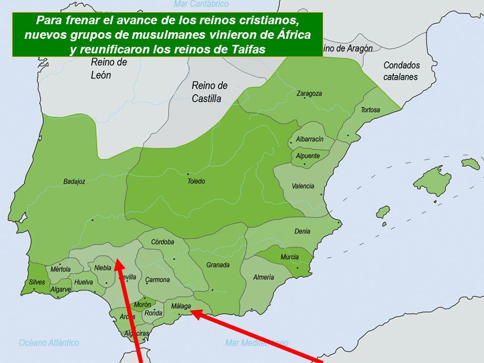 Para frenar el avance de los reinos cristianos, nuevos grupos de musulmanes vinieron de África y reunificaron los reinos de Taifas