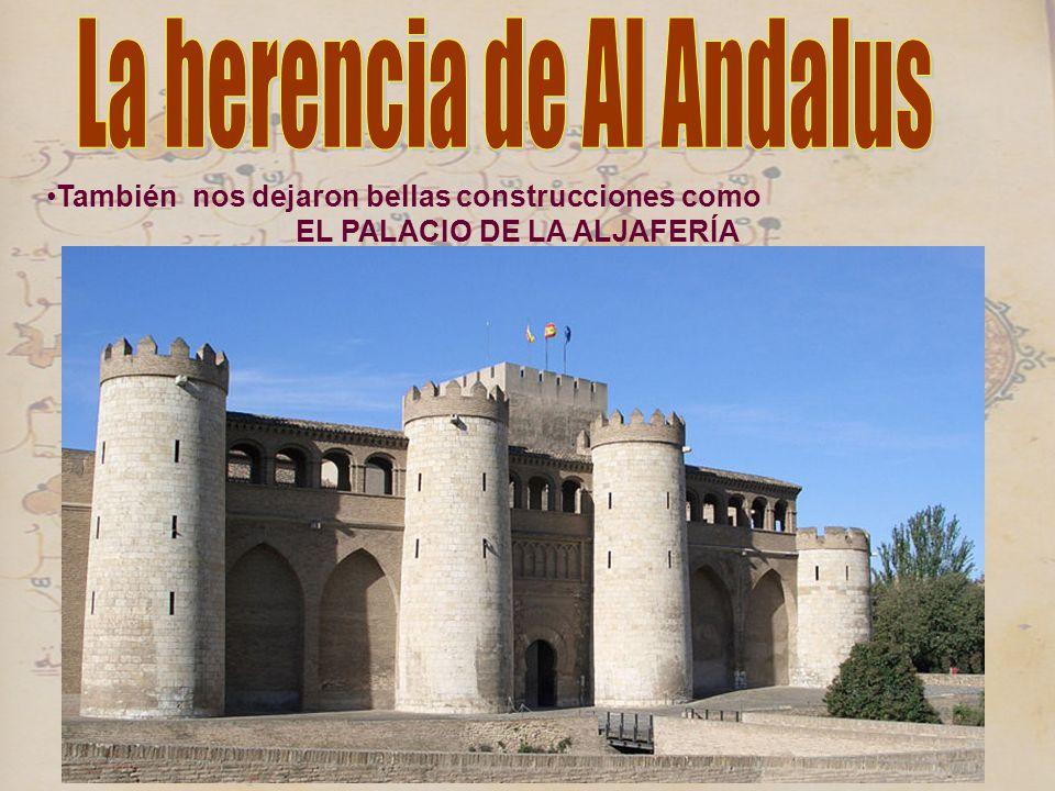 También nos dejaron bellas construcciones como EL PALACIO DE LA ALJAFERÍA