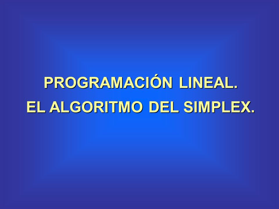 PROGRAMACIÓN LINEAL MODELIZACIÓN TOMA DE DECISIONES