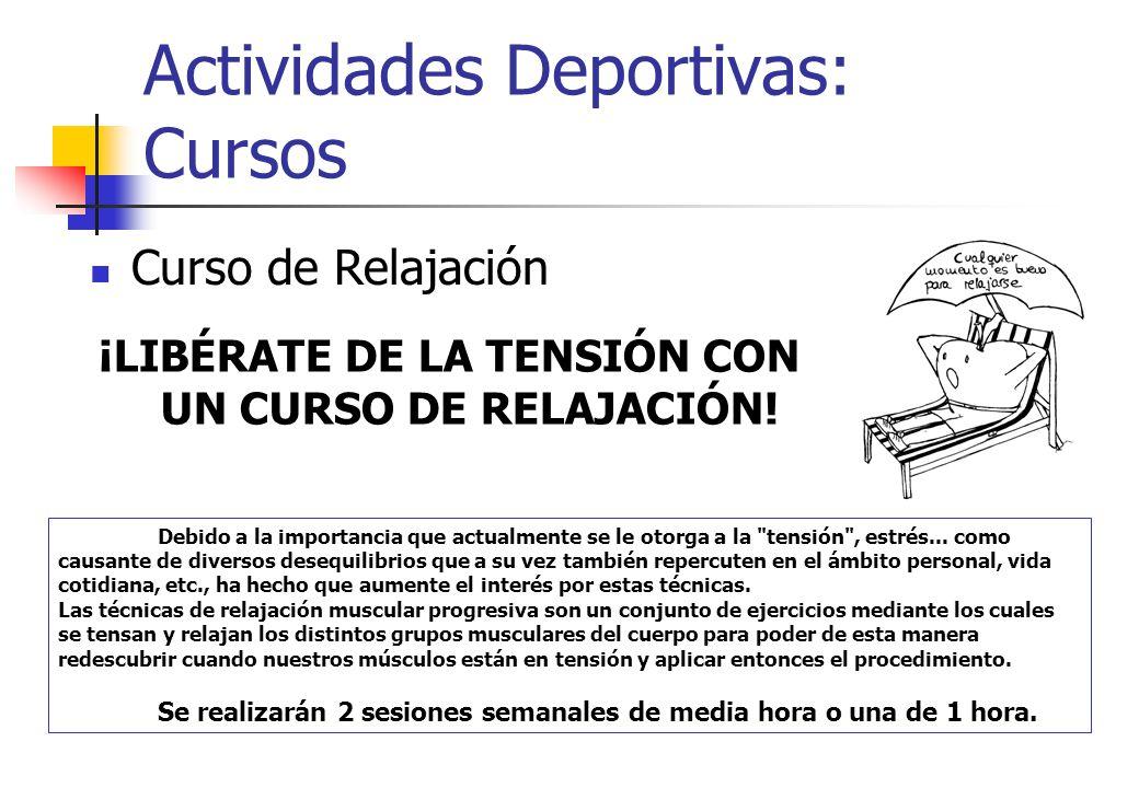 Actividades Deportivas: Cursos Curso de Relajación Debido a la importancia que actualmente se le otorga a la
