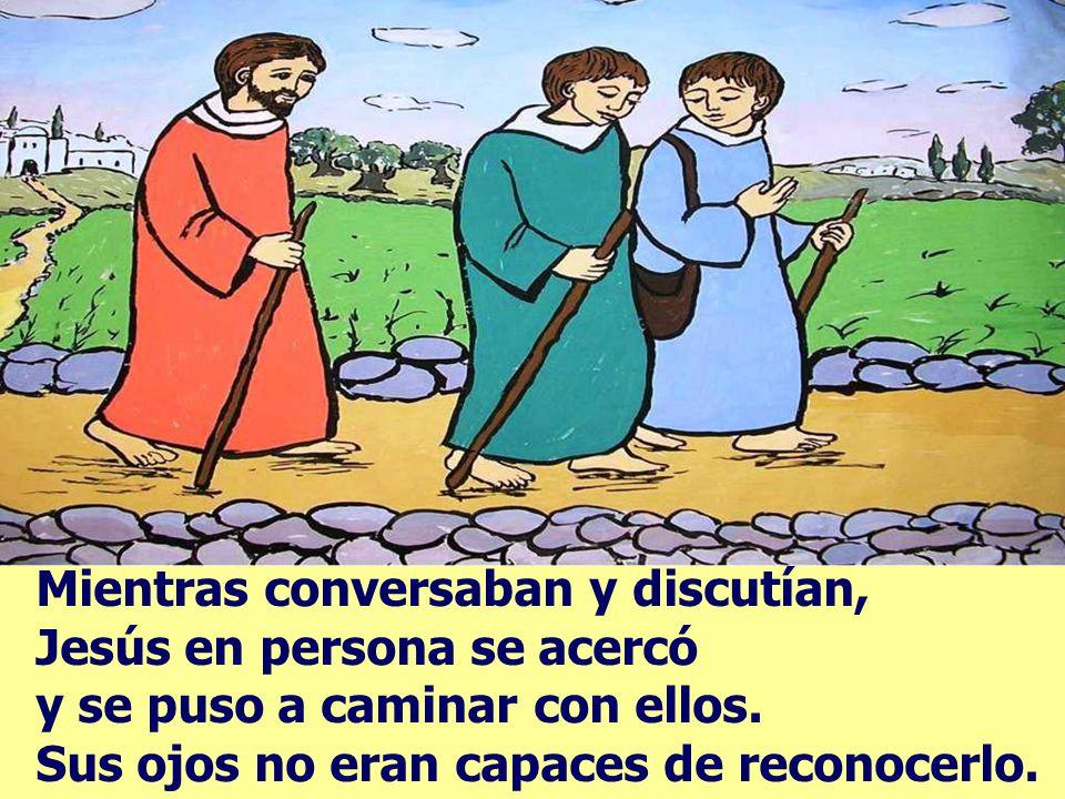 Mientras conversaban y discutían, Jesús en persona se acercó y se puso a caminar con ellos.
