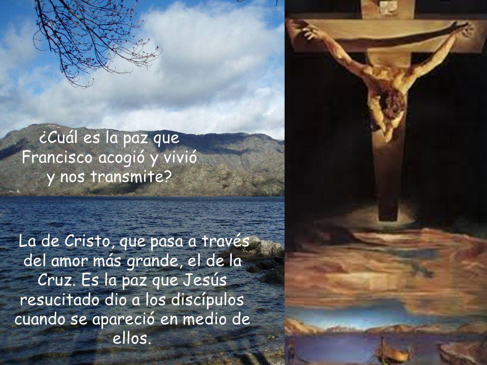 Ésta es la segunda cosa que Francisco nos atestigua: quien sigue a Cristo, recibe la verdadera paz, aquella que sólo él, y no el mundo, nos puede dar.