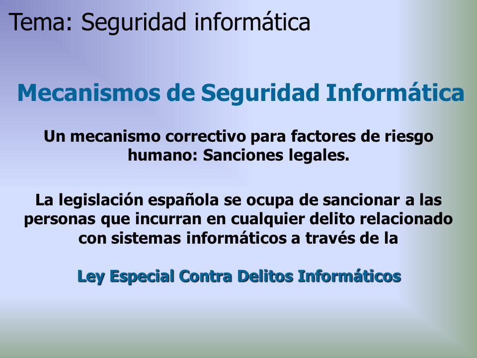 La legislación española se ocupa de sancionar a las personas que incurran en cualquier delito relacionado con sistemas informáticos a través de la Ley