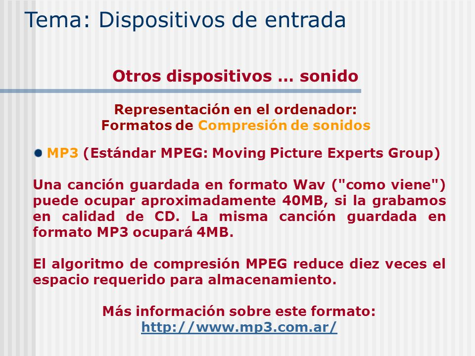 MP3 (Estándar MPEG: Moving Picture Experts Group) Una canción guardada en formato Wav (